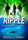 Ripple by Michael C. Grumley
