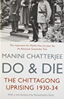 Do and Die: The Chittagong Uprising 1930-34