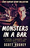 Monsters in a Bar
