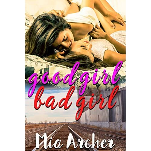 good girl bad girl by mia archer reviews discussion bookclubs lists. Black Bedroom Furniture Sets. Home Design Ideas