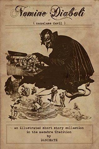Nomine Diaboli (or nameless devil): An illustrated horror short story collection