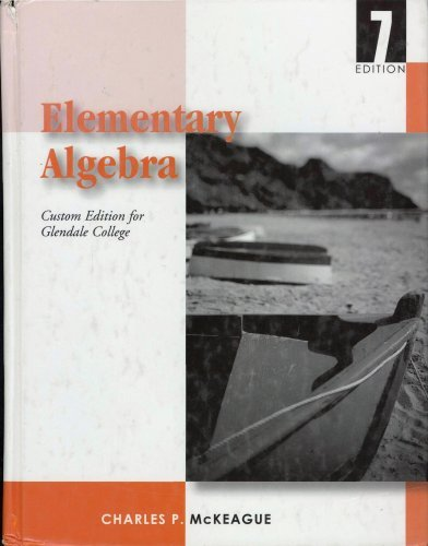 Elementary Algebra ~ Custom Edition  by  Charles P. McKeague