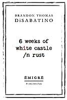 6 Weeks of White Castle /n rust