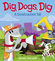 Dig, Dogs, Dig a Construction Tail