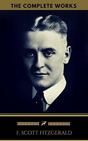 F Scott Fitzgerald The Complete Works By F Scott Fitzgerald