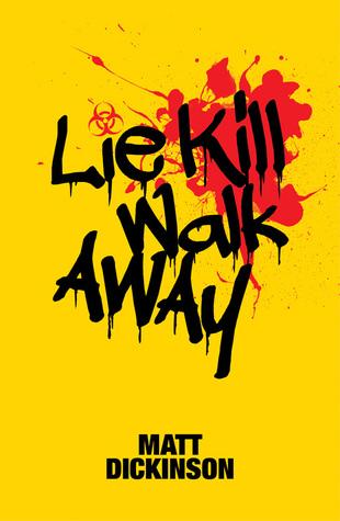 Lie Kill Walk Away