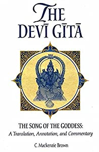 The Devi Gita The Song of the Goddess : A Translation. Annotation. and Commentary 1st Indian Edition