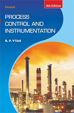 Process Control And Instrumentation by R  P  Vyas