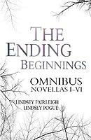 The Ending Beginnings Omnibus (The Ending Beginnings #1 - 6)