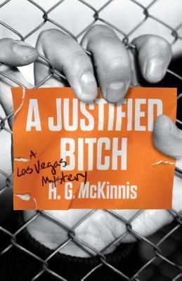 A Justified Bitch (A Las Vegas Mystery, #1)