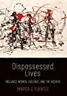 Dispossessed Lives by Marisa J. Fuentes