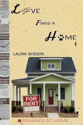 Love Finds a Home Laura D. Wiggin