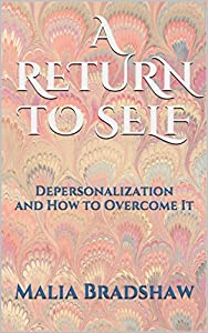 A Return to Self: Depersonalization and How to Overcome It