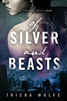 Of Silver and Beasts (Goddess Wars, #1)