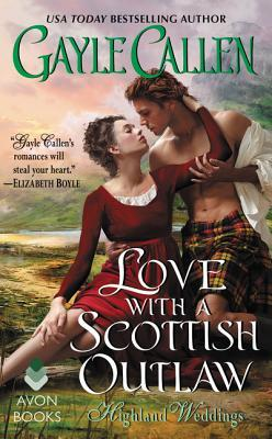 Love with a Scottish Outlaw (Highland Weddings, #3)