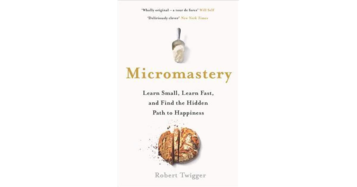 Micromastery: Learn Small, Learn Fast, and Find the Hidden Path to