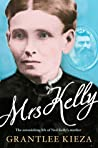 Mrs Kelly: The Epic Untold Story of an Australian Matriarch - Ned Kelly's Mother
