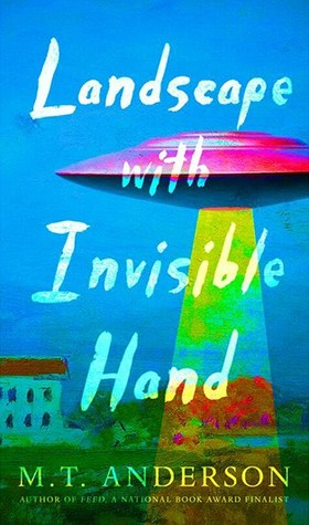 "Cover of M. T. Anderson's ""Landscape with Invisible Hand"""