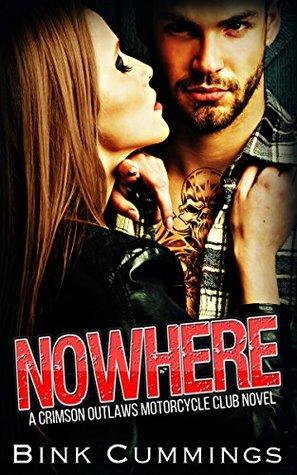 Nowhere (Crimson Outlaws MC #1) by Bink Cummings