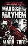 Mark's Merry Mayhem