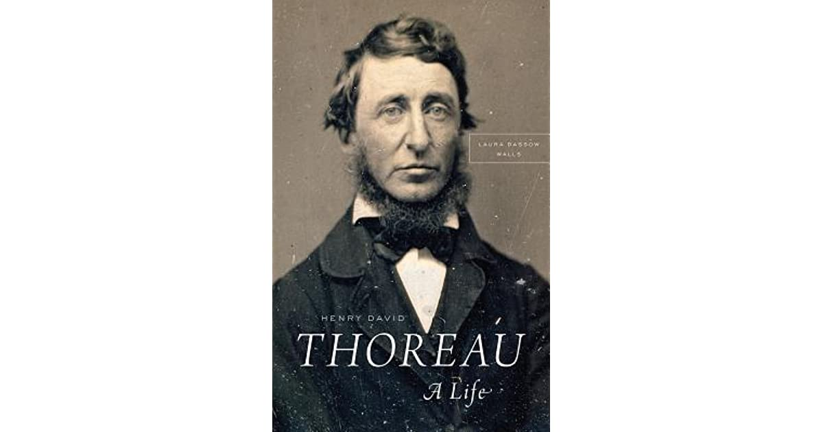 Henry David Thoreau A Life By Laura Dassow Walls