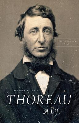 Henry David Thoreau by Laura Dassow Walls