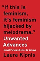 Unwanted Advances: Sexual Paranoia Comes to Campus