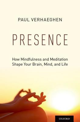 Presence How Mindfulness and