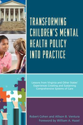 Transforming Children's Mental Health Policy Into Practice: Lessons from Virginia and Other States' Experiences Creating and Sustaining Comprehensive