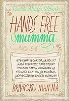 Hands Free mamma. Brīvroku mamma