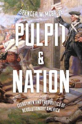 Pulpit and Nation by Spencer W McBride