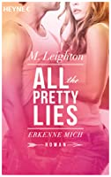 Erkenne mich: All The Pretty Lies (Pretty, #1)