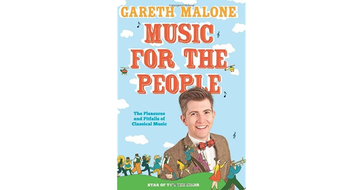 Music for the people the pleasures and pitfalls of classical music for the people the pleasures and pitfalls of classical music by gareth malone fandeluxe Ebook collections