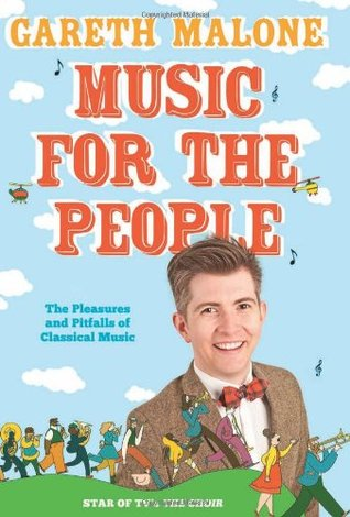 Music for the People: The Pleasures and Pitfalls of Classical Music