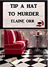 Tip a Hat to Murder (Logland Mystery #1)