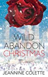 Wild Abandon Christmas by Jeannine Colette