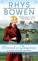 Crowned and Dangerous (Her Royal Spyness, #10)