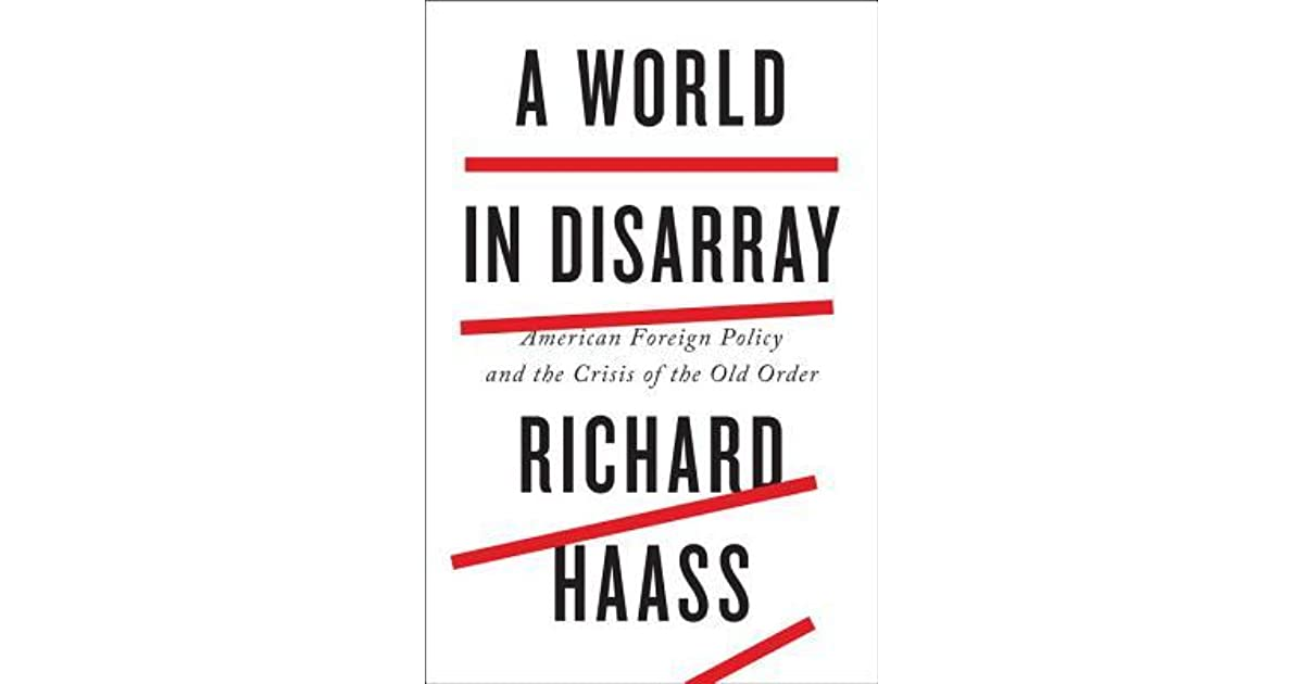 A World in Disarray: American Foreign Policy and the