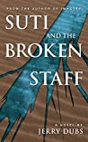 Suti and the Broken Staff (Suti the Scribe, #1)