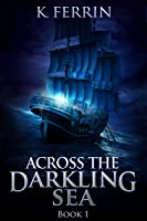 Across the Darkling Sea
