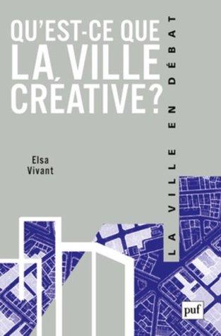Qu'est-ce que la ville créative ? Elsa Vivant