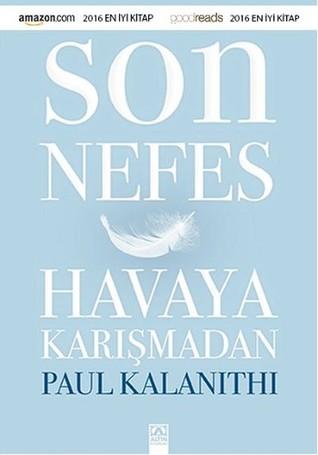 Son Nefes Havaya Karışmadan by Paul Kalanithi