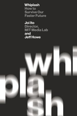 Whiplash by Joichi Ito