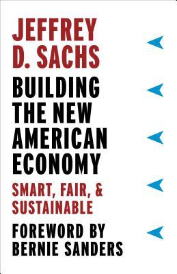Building the New American Economy Smart, Fair, and Sustainable