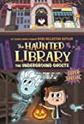 The Underground Ghosts: A Super Special