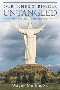 Our Inner Struggle Untangled: Revelation Deciphered