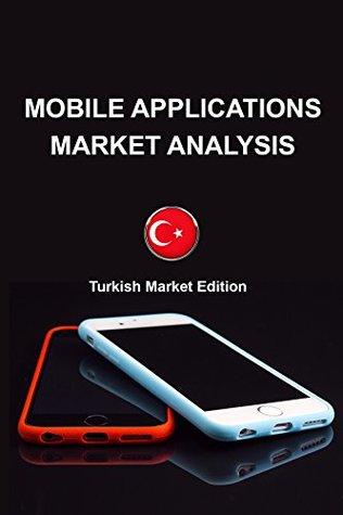 Mobile Applications Market Analysis: Turkish Market Edition