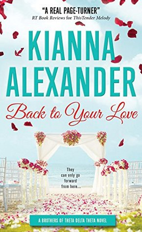 Back to Your Love (Brothers of Theta Delta Theta, #1)