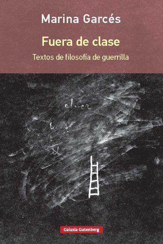 Fuera de clase. Textos de filosofía de guerrilla