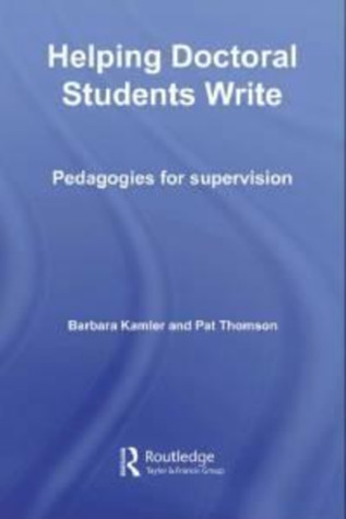 Helping Doctoral Students Write by Pat Thomson